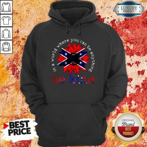 In A World Where You Can Be Anything Be Kind British Flag Hoodie