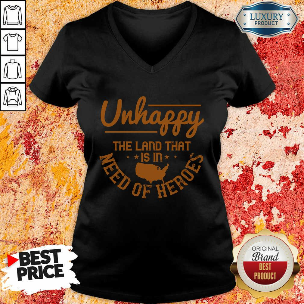 Unhappy The Land That Is In Need Of Heroes V-neck