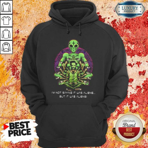 Giorgio Tsoukalos I Am Not Saying It Was Aliens But It Was Aliens Hoodie