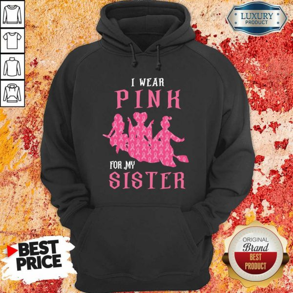 Hocus Pocus I Wear Pink For My Sister Breast Cancer Hoodie