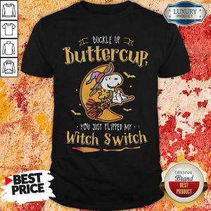 Snoopy Buckle Up Buttercup You Just Flipped My Witch Switch Halloween Shirt