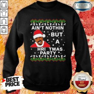 Tupac Are Nothing But A Christmas Party Sweatshirt