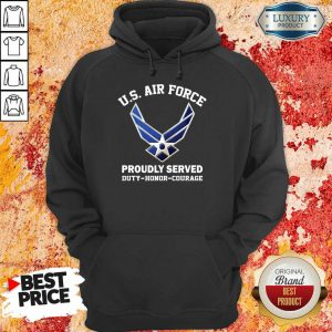 US Air Force Proudly Serve Duty Honor Courage Hoodie